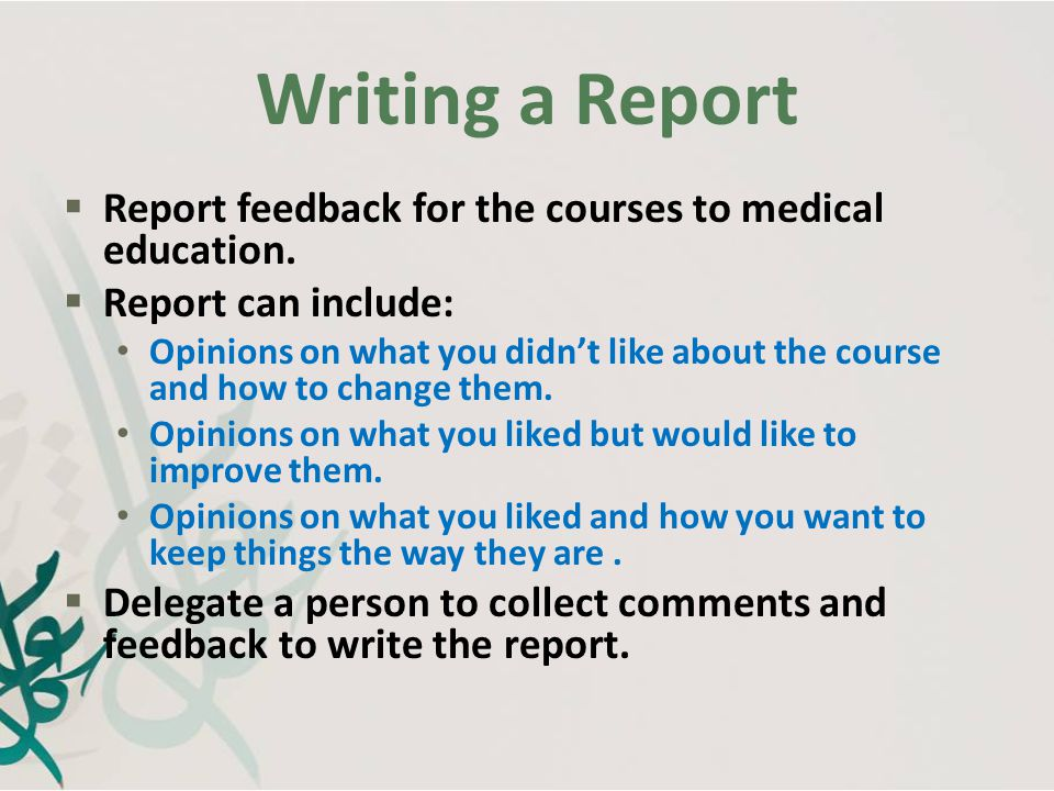 Writing a Report Report feedback for the courses to medical education.