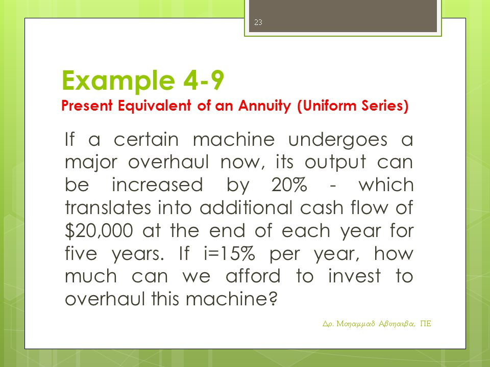 Example 4-9 Present Equivalent of an Annuity (Uniform Series)