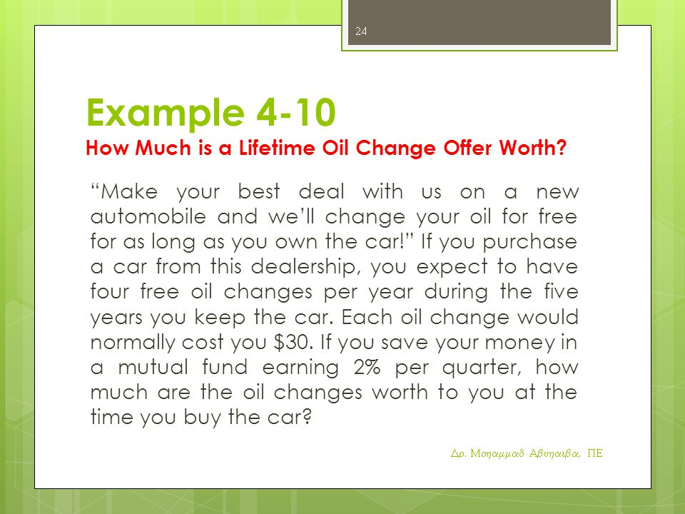 Example 4-10 How Much is a Lifetime Oil Change Offer Worth