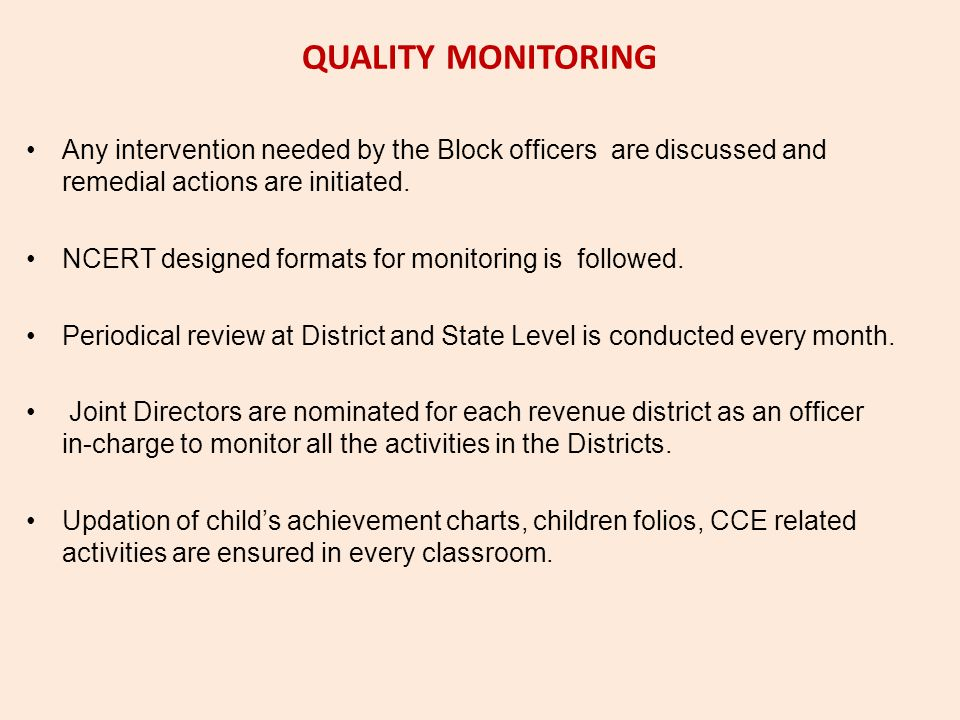QUALITY MONITORING Any intervention needed by the Block officers are discussed and remedial actions are initiated.