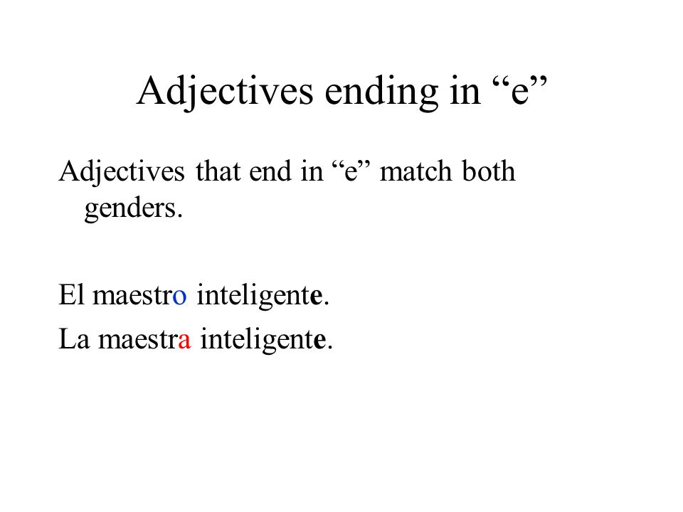 Adjectives ending in e