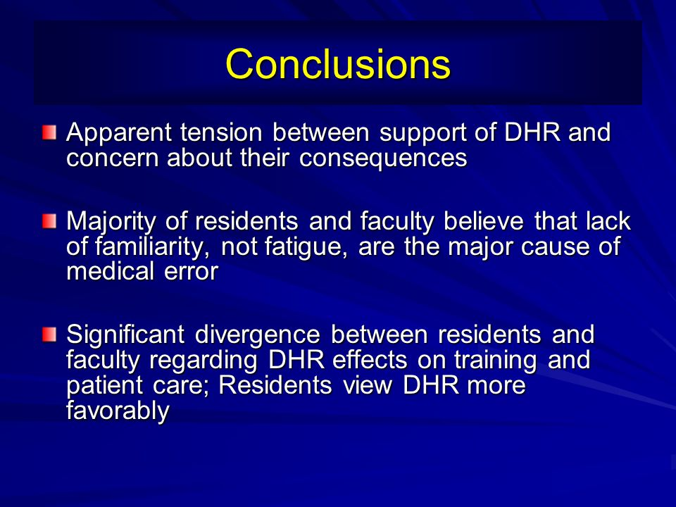 Conclusions Apparent tension between support of DHR and concern about their consequences.