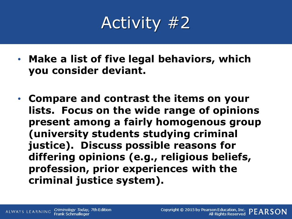 Activity #2 Make a list of five legal behaviors, which you consider deviant.