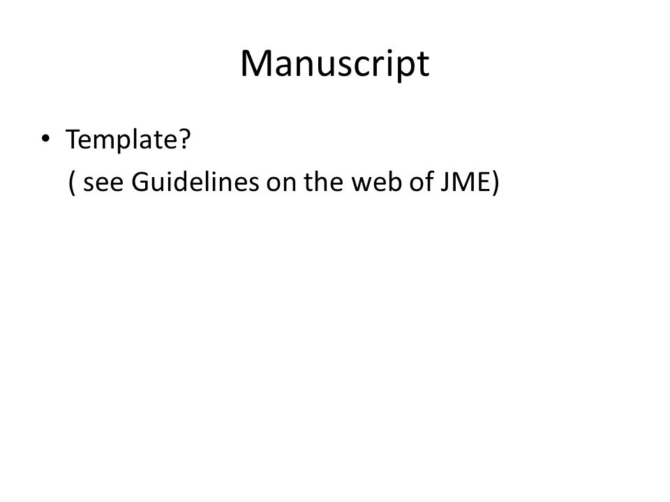 Manuscript Template ( see Guidelines on the web of JME)