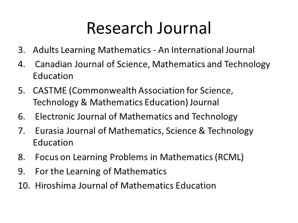Research Journal Adults Learning Mathematics - An International Journal. Canadian Journal of Science, Mathematics and Technology Education.