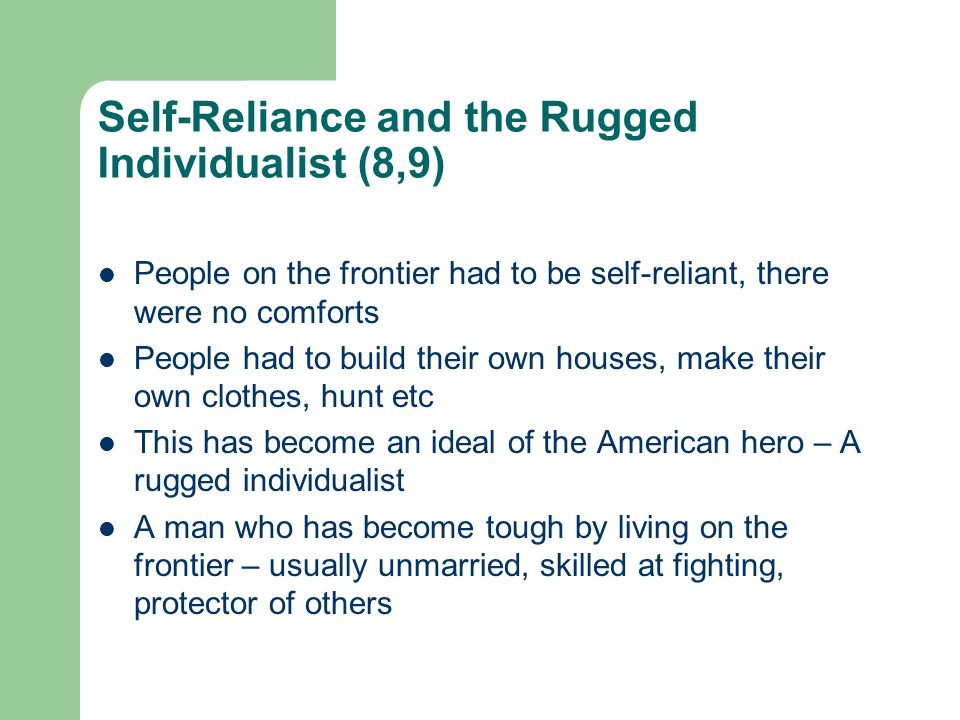 Self-Reliance and the Rugged Individualist (8,9)