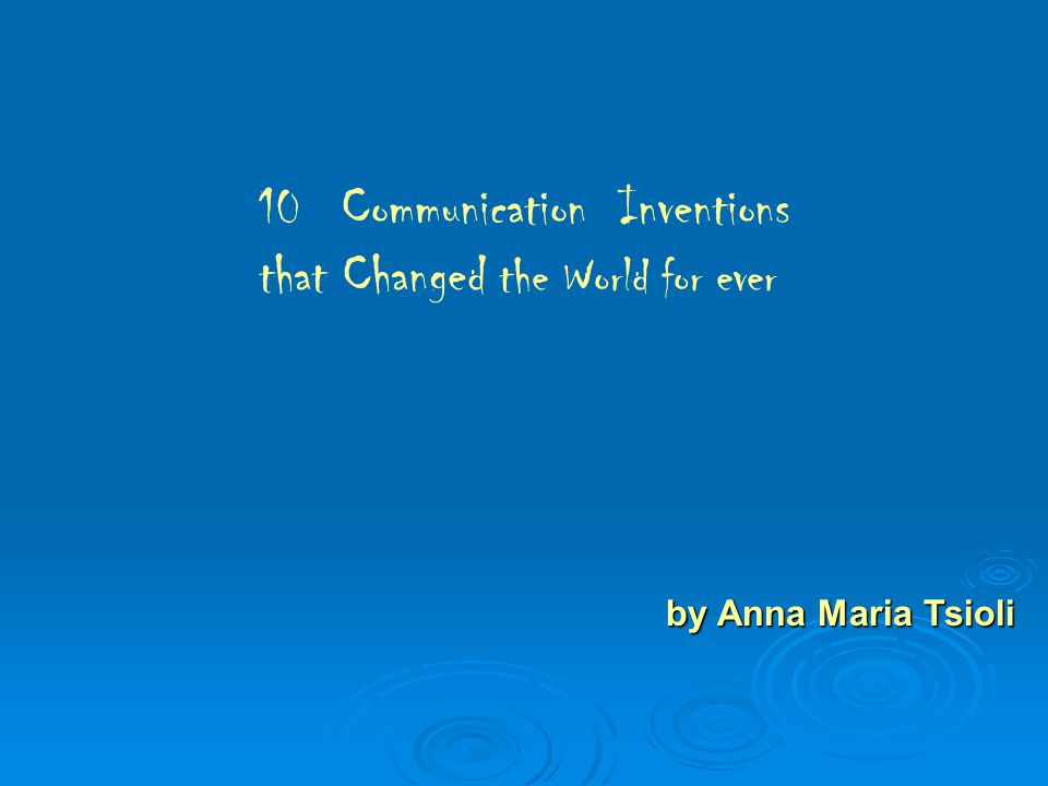 10 Communication Inventions that Changed the World for ever