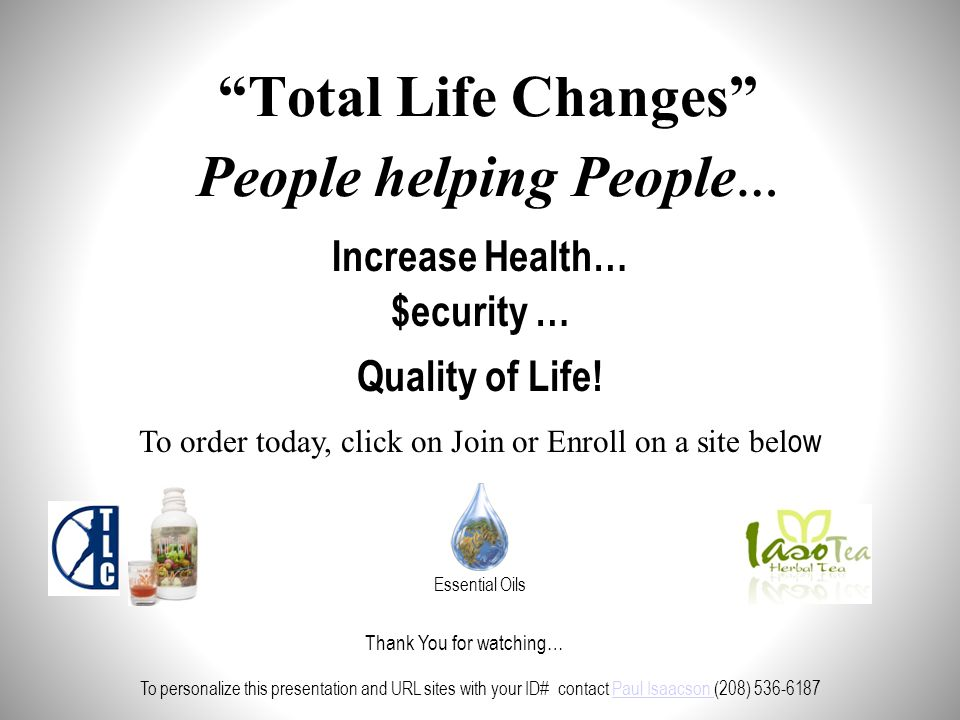 Total Life Changes People helping People…