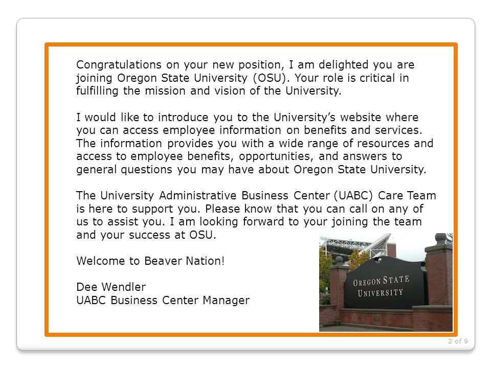 Congratulations on your new position, I am delighted you are joining Oregon State University (OSU). Your role is critical in fulfilling the mission and vision of the University.