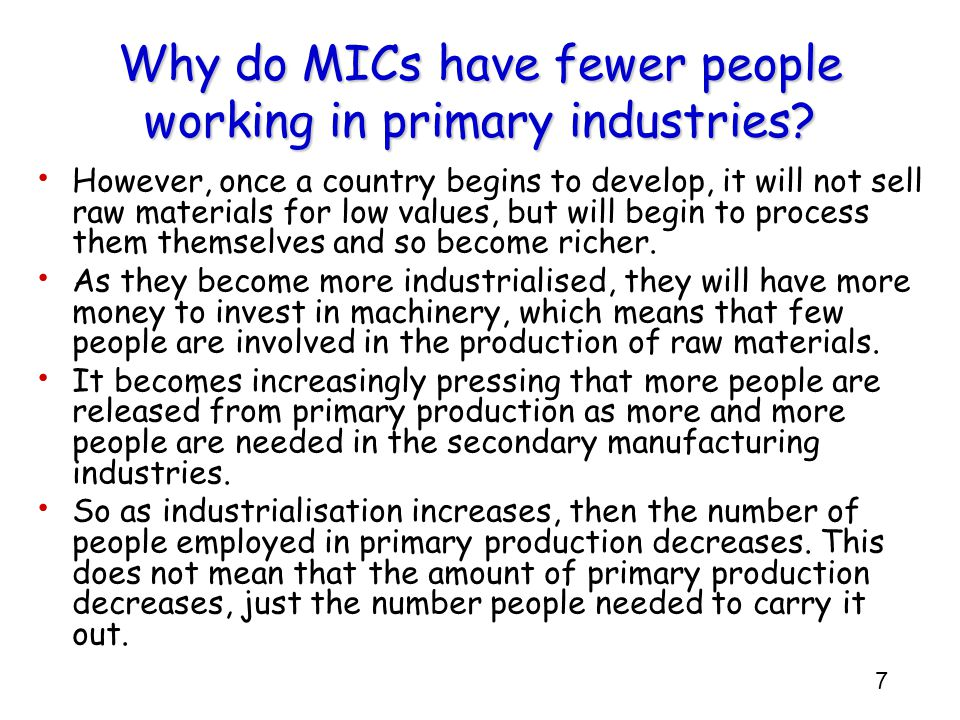 Why do MICs have fewer people working in primary industries