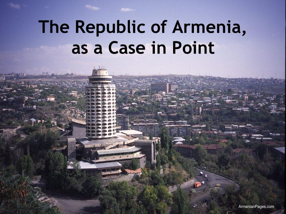 The Republic of Armenia, as a Case in Point