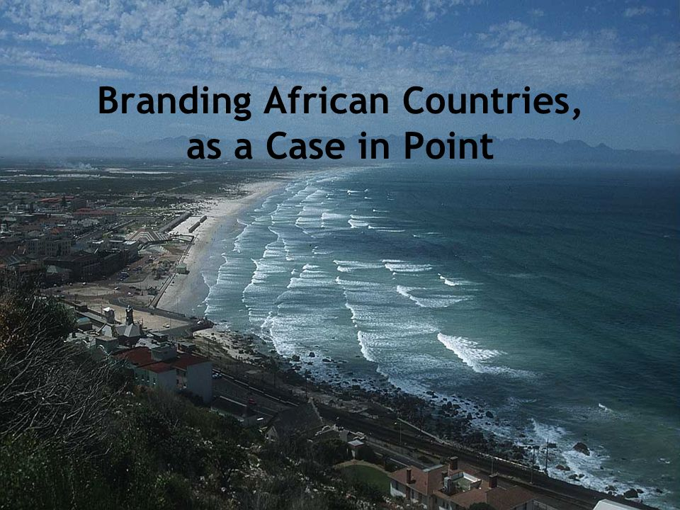 Branding African Countries, as a Case in Point