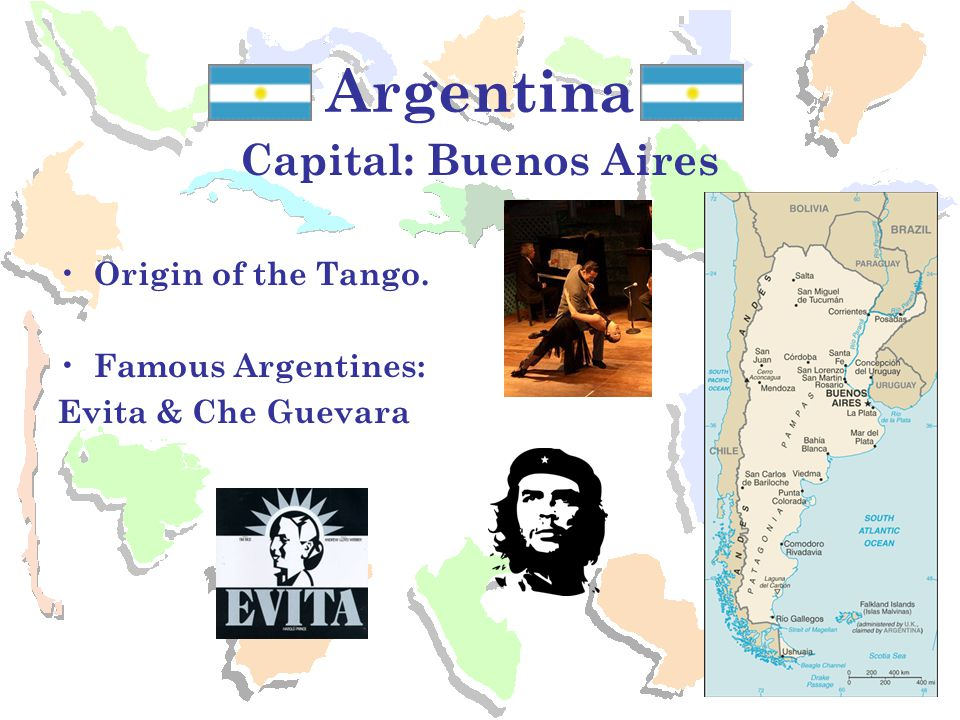 Argentina Capital: Buenos Aires Origin of the Tango.