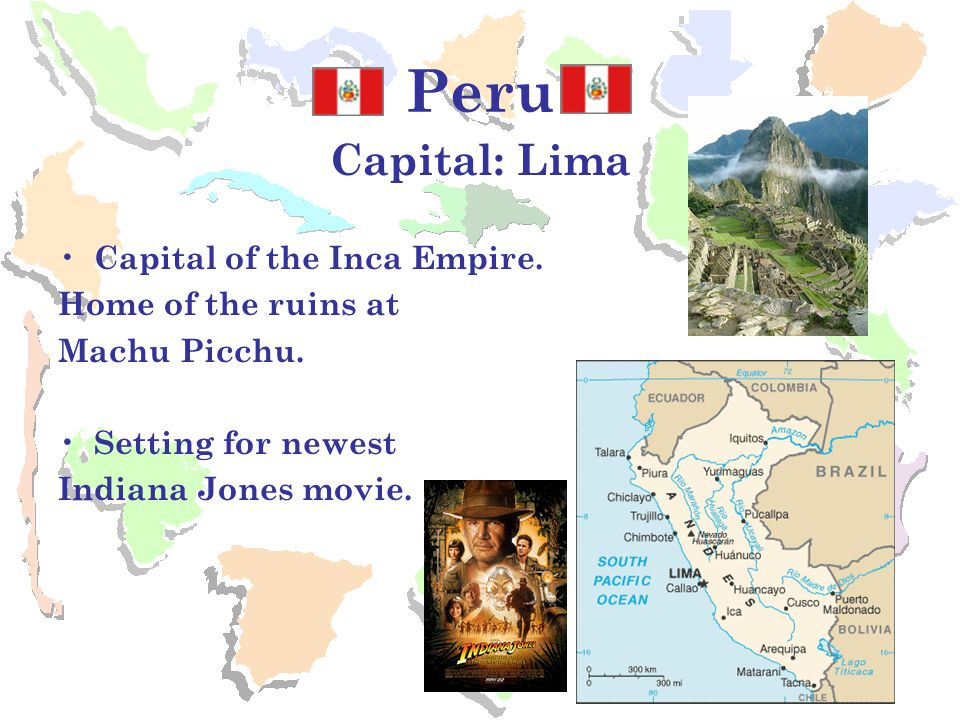 Peru Capital: Lima Capital of the Inca Empire. Home of the ruins at