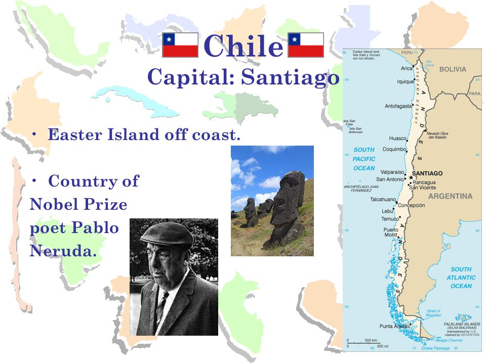 Chile Capital: Santiago Easter Island off coast. Country of