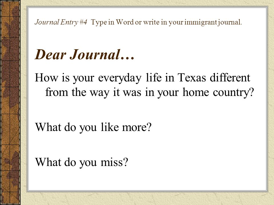 Journal Entry #4 Type in Word or write in your immigrant journal
