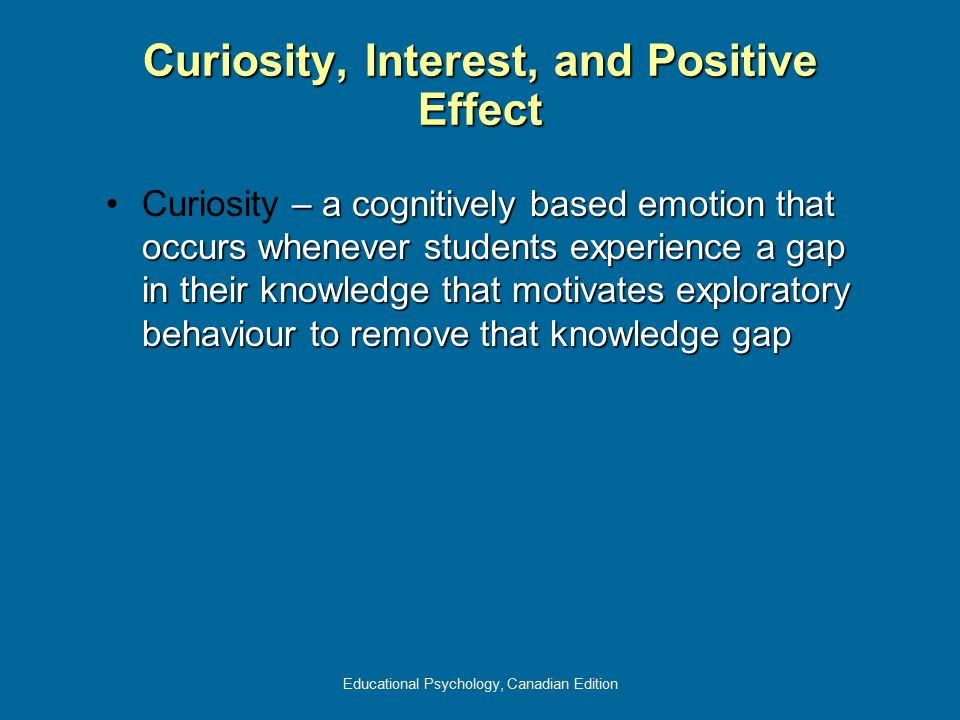 Curiosity, Interest, and Positive Effect
