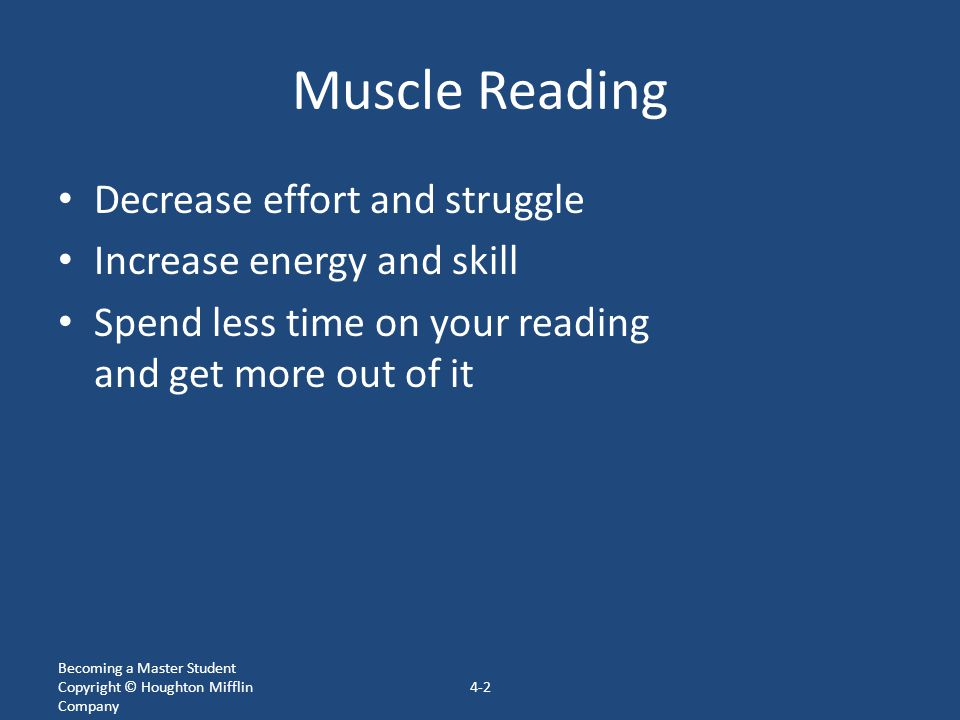 Muscle Reading Decrease effort and struggle Increase energy and skill