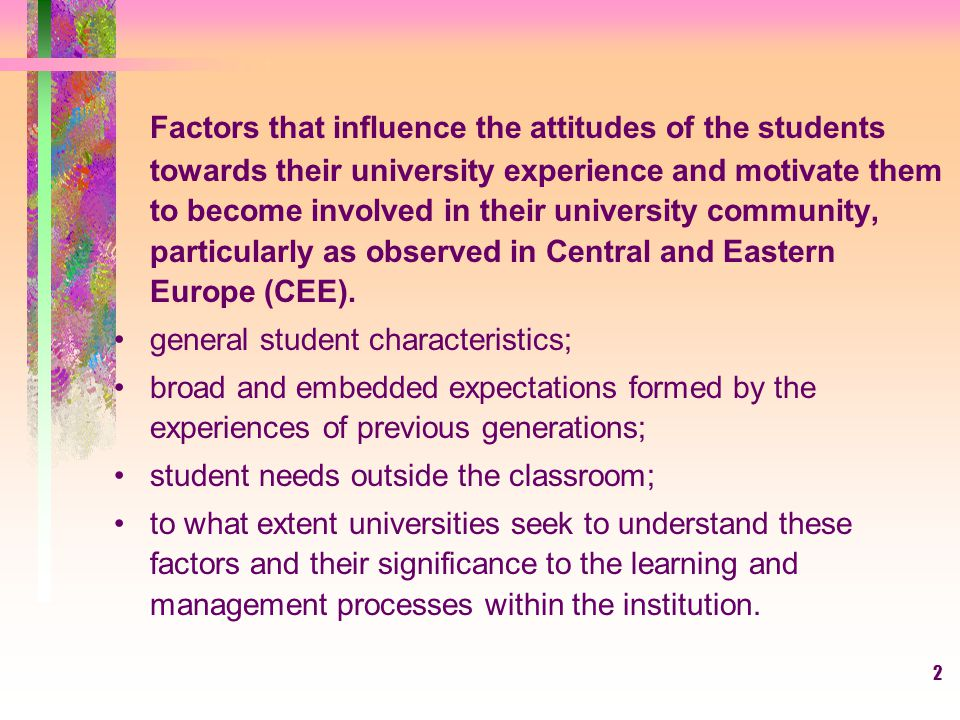 Factors that influence the attitudes of the students towards their university experience and motivate them to become involved in their university community, particularly as observed in Central and Eastern Europe (CEE).