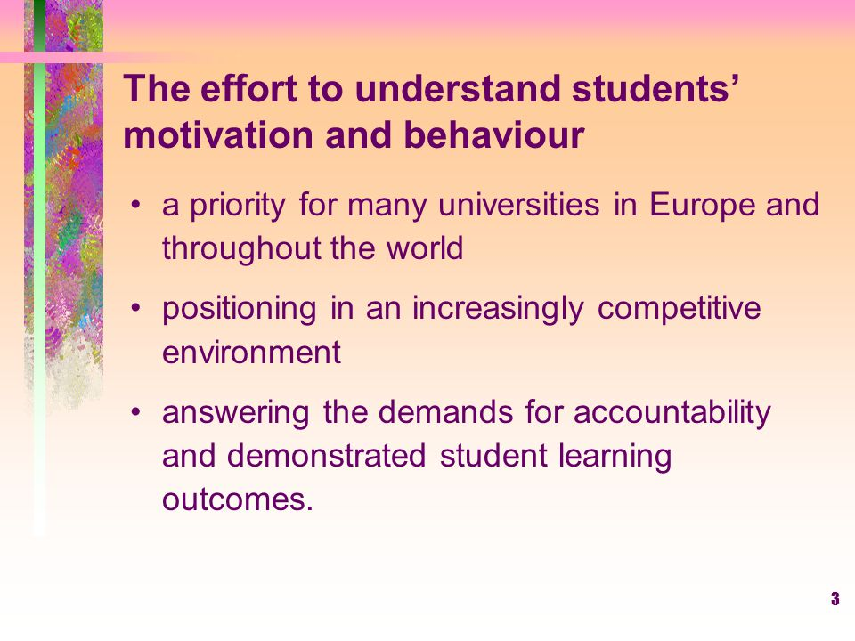 The effort to understand students' motivation and behaviour