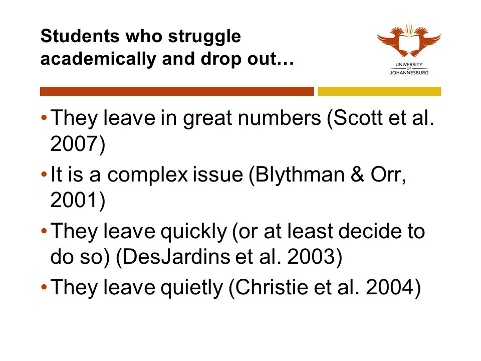 Students who struggle academically and drop out…