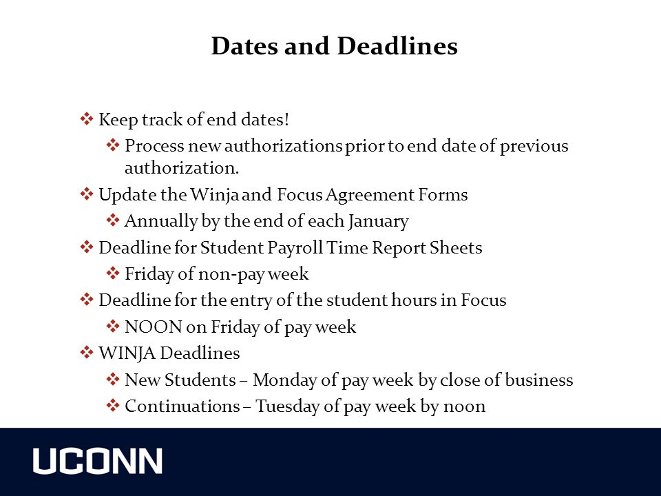 Dates and Deadlines Keep track of end dates!