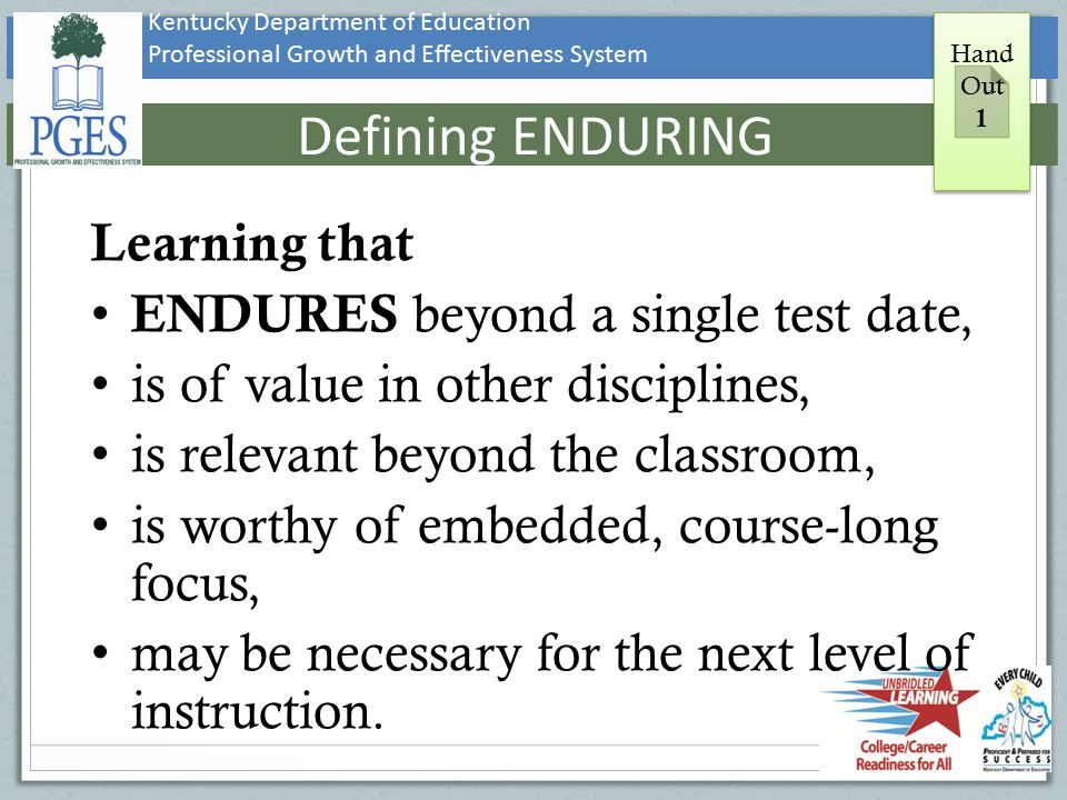 Defining ENDURING Learning that ENDURES beyond a single test date,