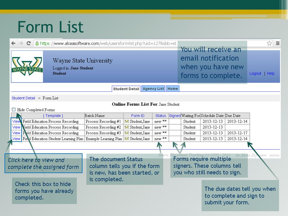 Form List You will receive an  notification when you have new forms to complete.