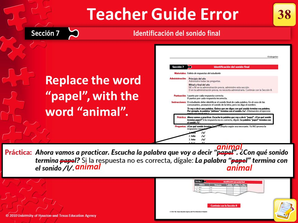 Teacher Guide Error 38. In Kindergarten, Section 7, there is an error in the practice item.