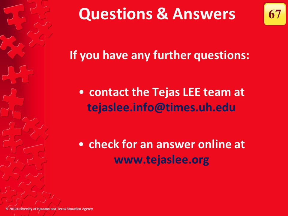 Questions & Answers 67 If you have any further questions: