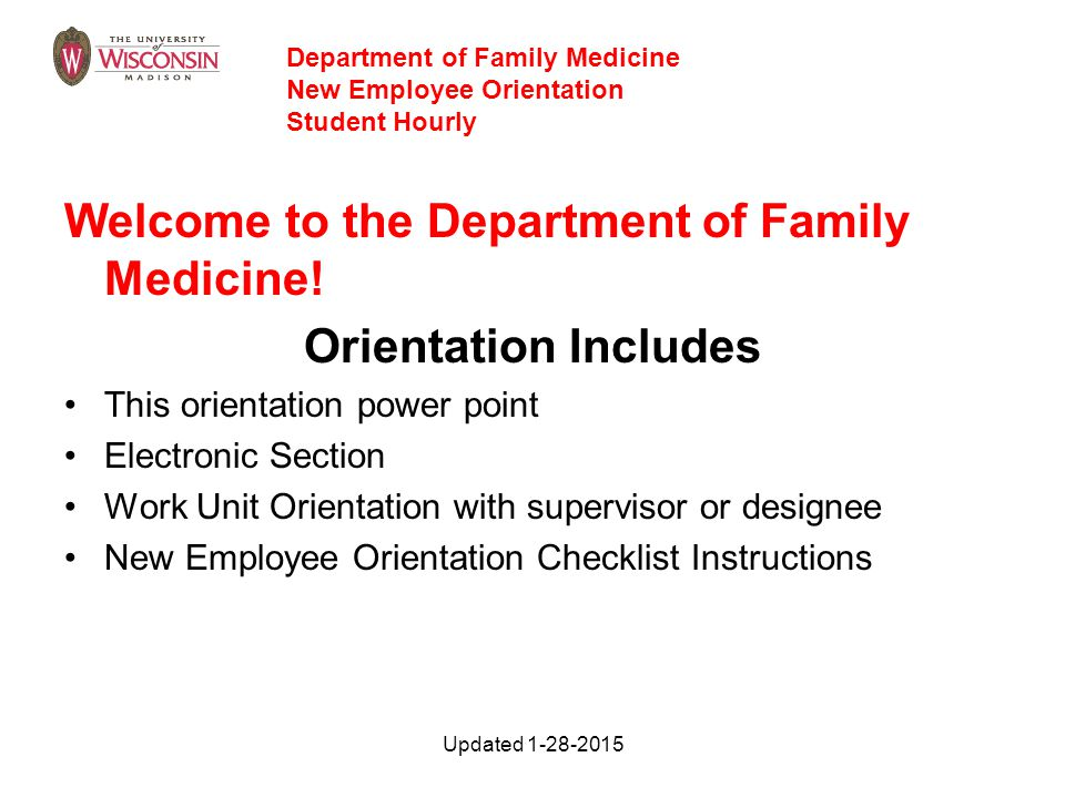 Welcome to the Department of Family Medicine! Orientation Includes