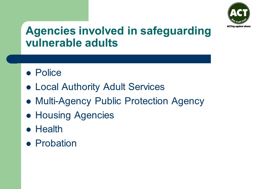 Agencies involved in safeguarding vulnerable adults