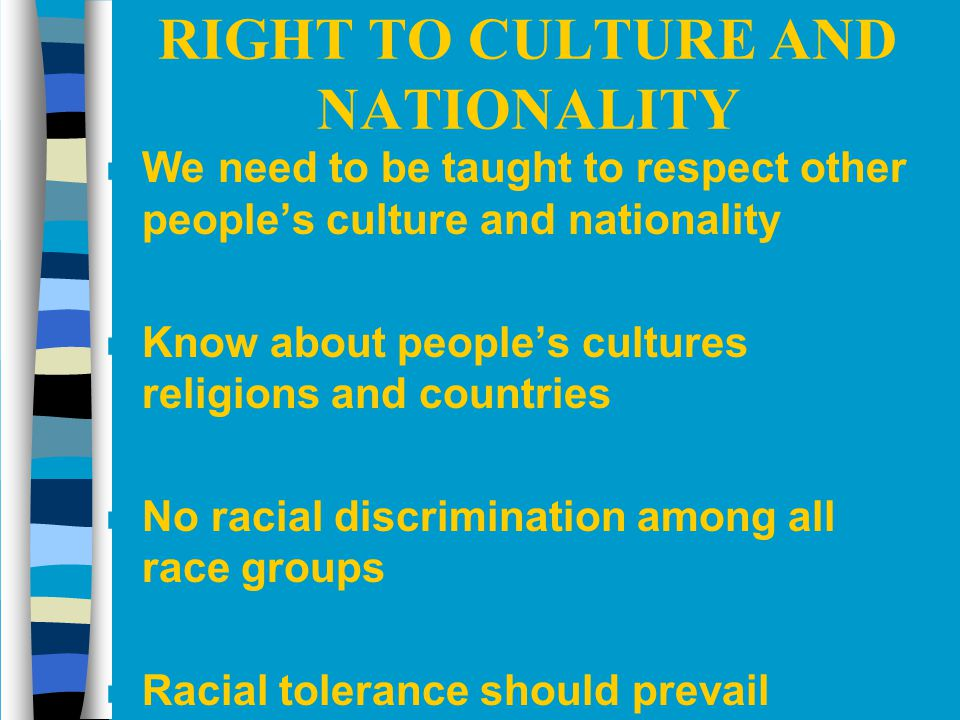 RIGHT TO CULTURE AND NATIONALITY