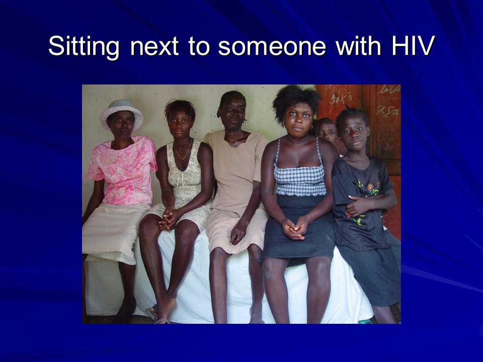 Sitting next to someone with HIV