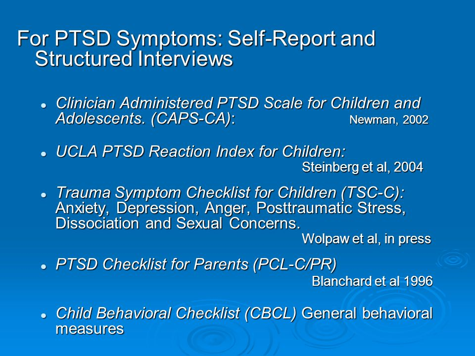 For PTSD Symptoms: Self-Report and Structured Interviews