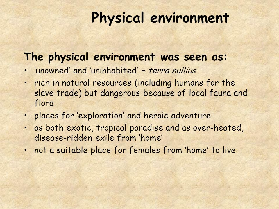 Physical environment The physical environment was seen as: