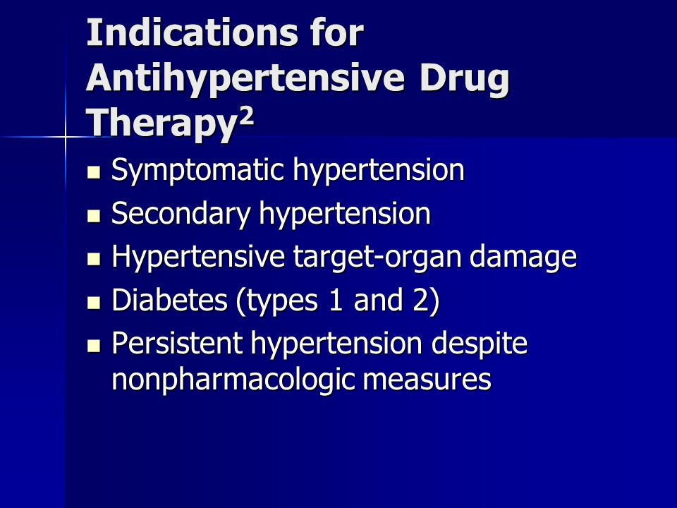 Indications for Antihypertensive Drug Therapy2