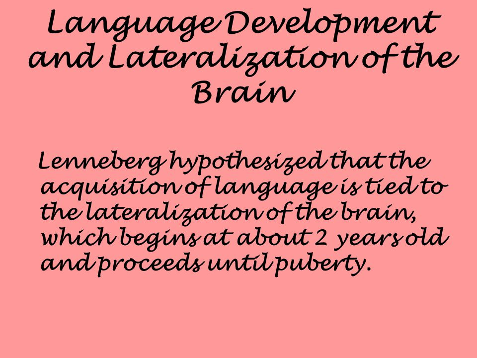 Language Development and Lateralization of the Brain
