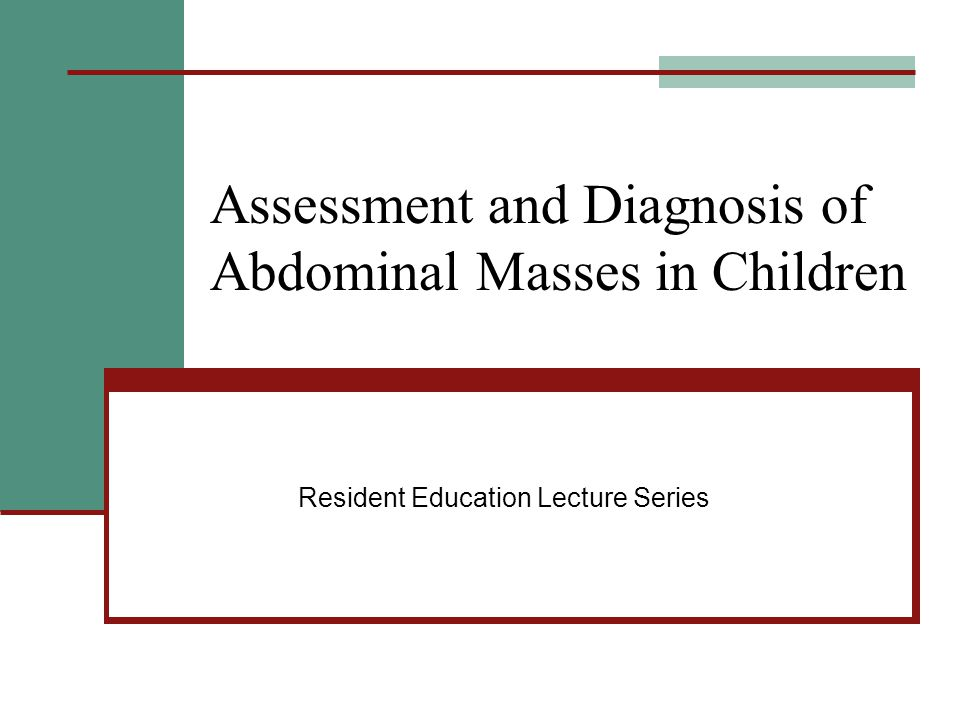 Assessment and Diagnosis of Abdominal Masses in Children