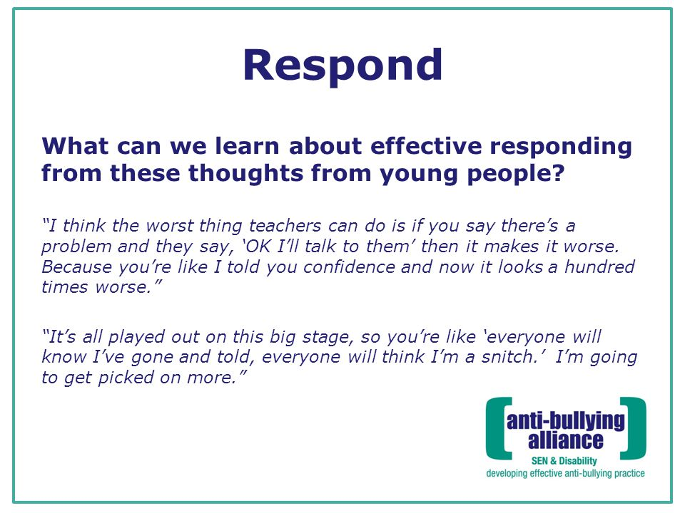 Respond What can we learn about effective responding from these thoughts from young people