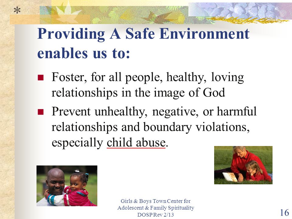 Providing A Safe Environment enables us to: