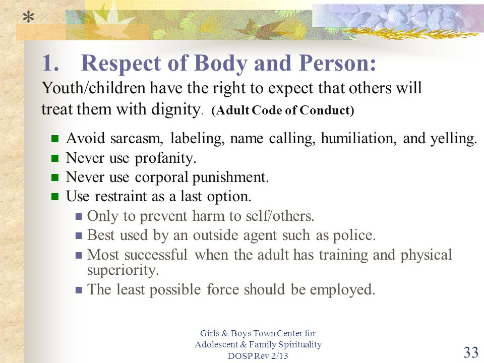 * Respect of Body and Person: