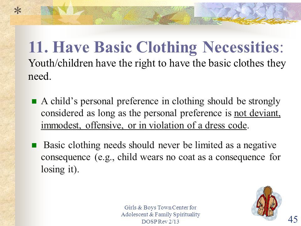 * 11. Have Basic Clothing Necessities: Youth/children have the right to have the basic clothes they need.