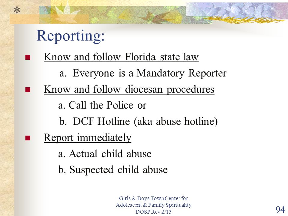 * Reporting: Know and follow Florida state law