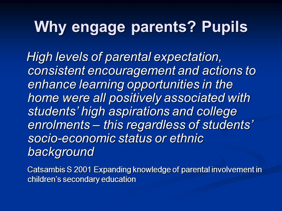 Why engage parents Pupils