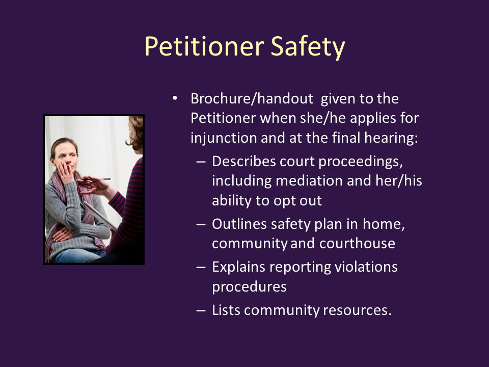 Petitioner Safety Brochure/handout given to the Petitioner when she/he applies for injunction and at the final hearing: