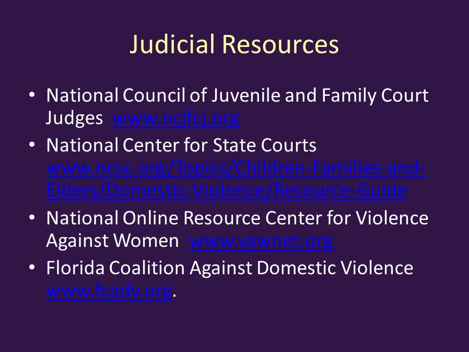 Judicial Resources National Council of Juvenile and Family Court Judges www.ncjfcj.org.