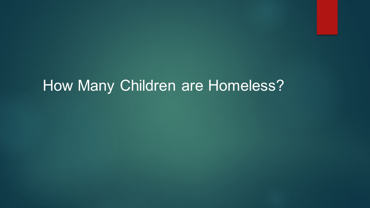 How Many Children are Homeless