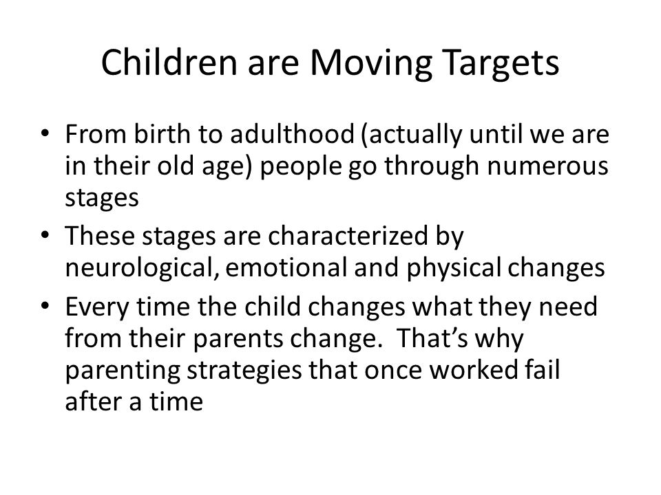 Children are Moving Targets