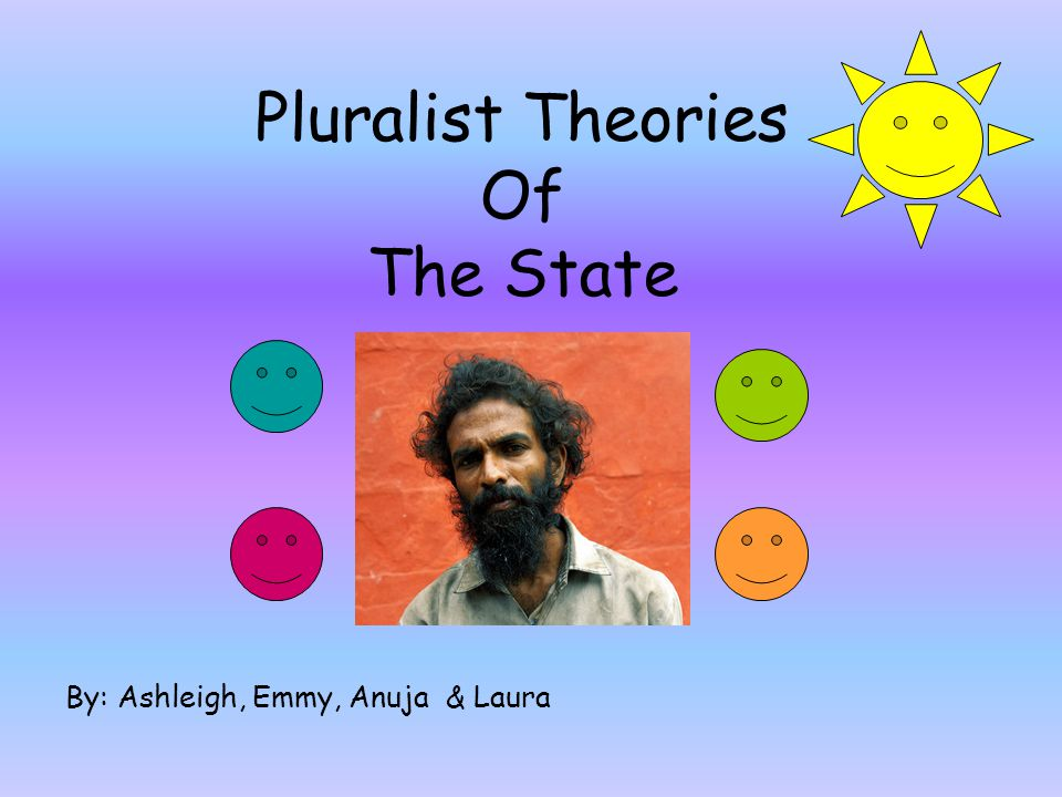 Pluralist Theories Of The State